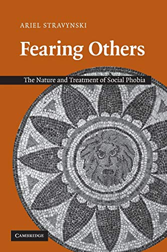 9780521671088: Fearing Others: The Nature and Treatment of Social Phobia