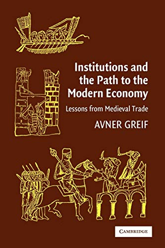 9780521671347: Institutions and the Path to the Modern Economy: Lessons from Medieval Trade