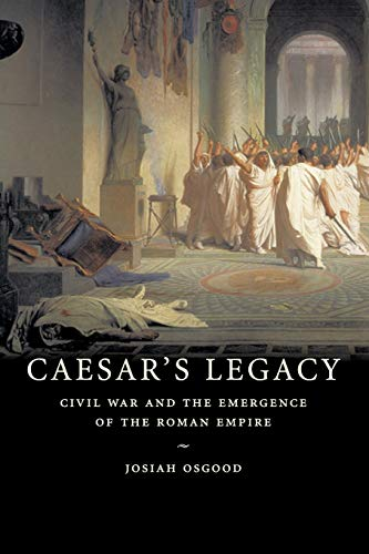 9780521671774: Caesar's Legacy Paperback: Civil War and the Emergence of the Roman Empire