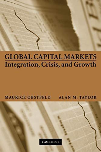 9780521671798: Global Capital Markets: Integration, Crisis, and Growth (Japan-US Center UFJ Bank Monographs on International Financial Markets)