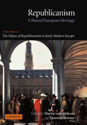 9780521672344: Republicanism: Volume 2, The Values of Republicanism in Early Modern Europe: A Shared European Heritage (Republicanism: A Shared European Heritage) (v. 2)