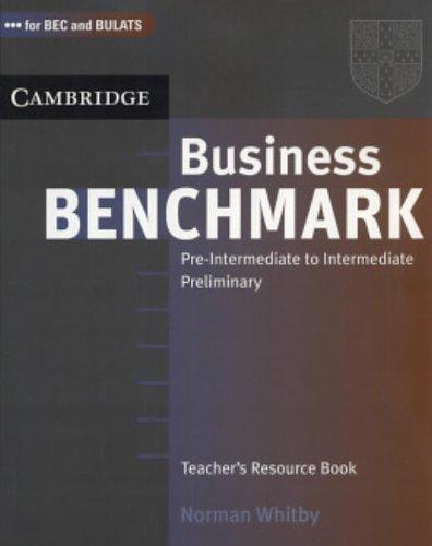 Business Benchmark Pre-Intermediate to Intermediate Teacher's Resource: Norman Whitby