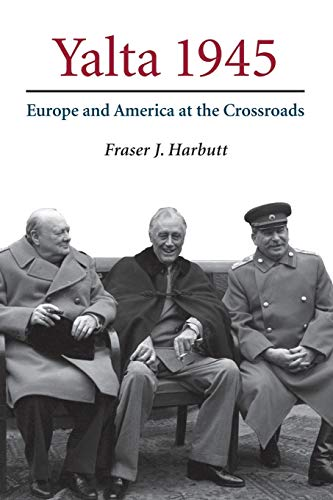 9780521673112: Yalta 1945: Europe and America at the Crossroads