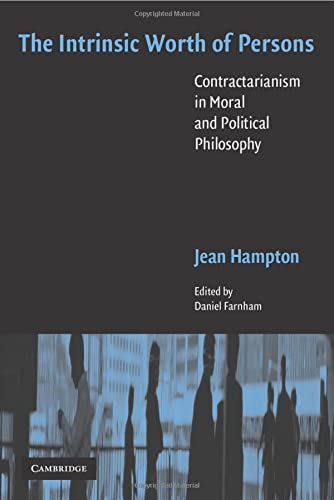 9780521673259: The Intrinsic Worth of Persons: Contractarianism in Moral and Political Philosophy
