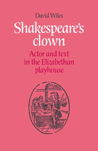 9780521673341: Shakespeare's Clown: Actor and Text in the Elizabethan Playhouse