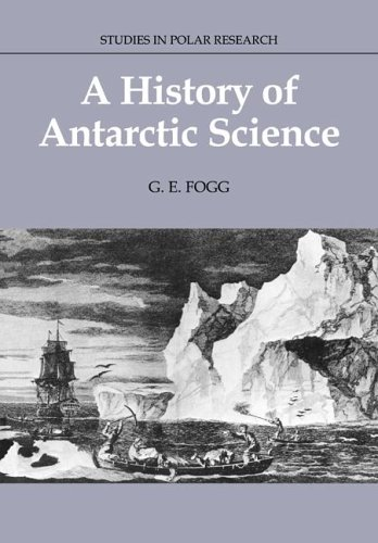 9780521673372: A History of Antarctic Science (Studies in Polar Research)