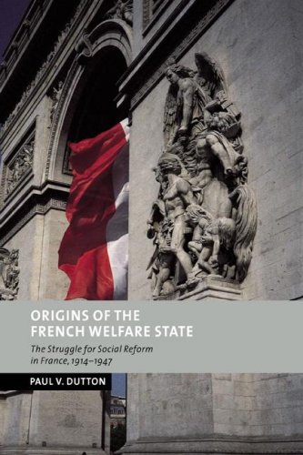 9780521673563: Origins of the French Welfare State: The Struggle for Social Reform in France, 1914-1947 (New Studies in European History)