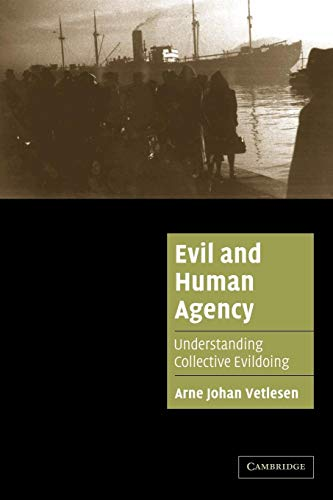 9780521673570: Evil and Human Agency: Understanding Collective Evildoing (Cambridge Cultural Social Studies)