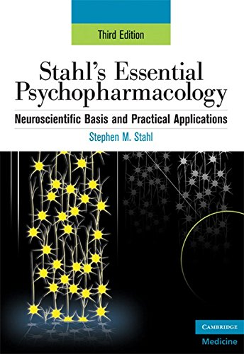 Stahl's Essential Psychopharmacology: Neuroscientific Basis and Practical Applications (...