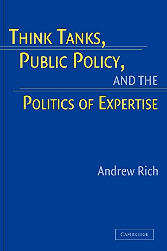 9780521673945: Think Tanks, Public Policy, and the Politics of Expertise