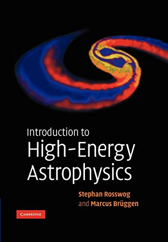 Introduction to High-Energy Astrophysics: Stephan Rosswog, Marcus