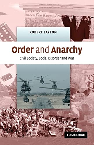 9780521674430: Order and Anarchy: Civil Society, Social Disorder and War