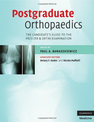 9780521674638: Postgraduate Orthopaedics: The Candidate's Guide to the FRCS (TR & Orth) Examination: The Candidate's Guide to the FRCS (TR and Orth) Examination (Cambridge Medicine)