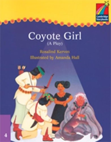 9780521674836: CS4: Cambridge Plays: Coyote Girl ELT Edition (Cambridge Storybooks)