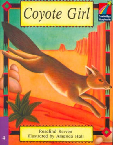 9780521674850: CS4: Coyote Girl ELT Edition (Cambridge Storybooks)