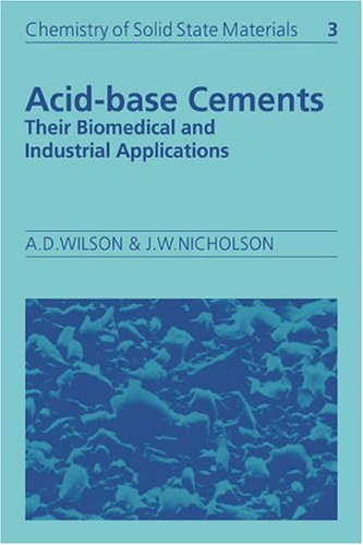 9780521675499: Acid-Base Cements: Their Biomedical and Industrial Applications (Chemistry of Solid State Materials)