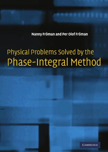 9780521675765: Physical Problems Solved by the Phase-Integral Method