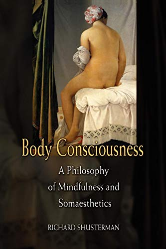 9780521675871: Body Consciousness: A Philosophy of Mindfulness and Somaesthetics
