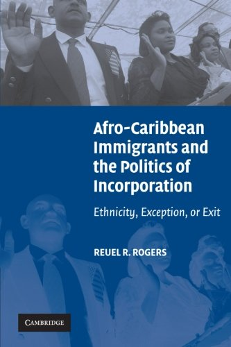 9780521676403: Afro-Caribbean Immigrants and the Politics of Incorporation: Ethnicity, Exception, or Exit