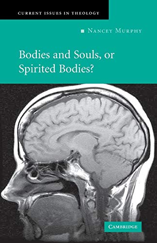 9780521676762: Bodies and Souls, or Spirited Bodies? (Current Issues in Theology)
