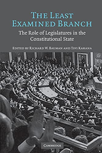 9780521676823: The Least Examined Branch: The Role of Legislatures in the Constitutional State
