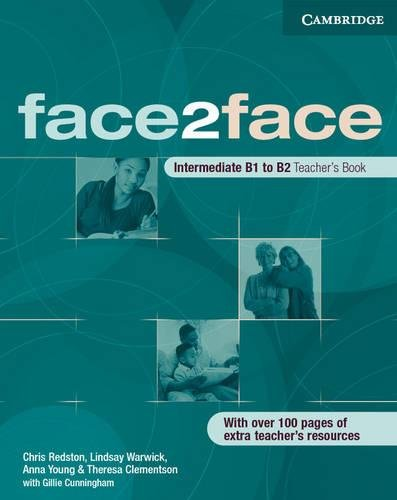 face2face Intermediate Teacher's Book (0521676851) by Chris Redston; Lindsay Warwick; Anna Young; Theresa Clementson