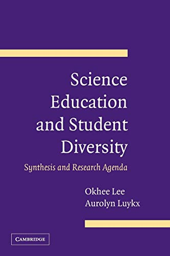 Science Education and Student Diversity: Synthesis and Research Agenda: Okhee Lee, Aurolyn Luykx