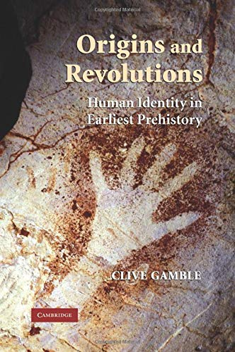 9780521677493: Origins and Revolutions: Human Identity in Earliest Prehistory