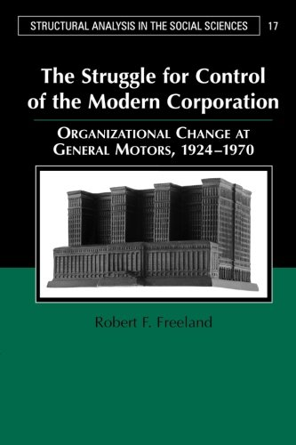 9780521677912: The Struggle for Control of the Modern Corporation Paperback: Organizational Change at General Motors, 1924-1970 (Structural Analysis in the Social Sciences)