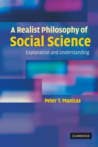 9780521678582: A Realist Philosophy of Social Science: Explanation and Understanding