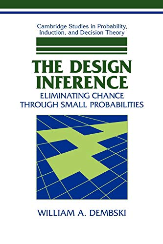 9780521678674: The Design Inference: Eliminating Chance through Small Probabilities