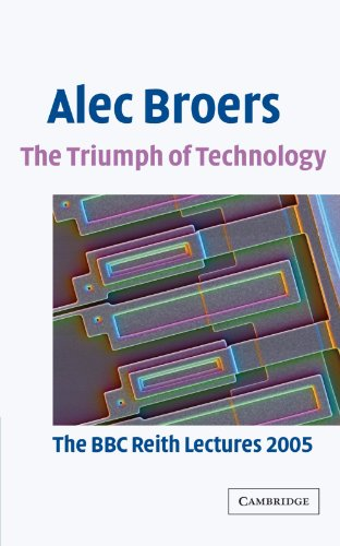9780521679657: The Triumph of Technology: The BBC Reith Lectures 2005
