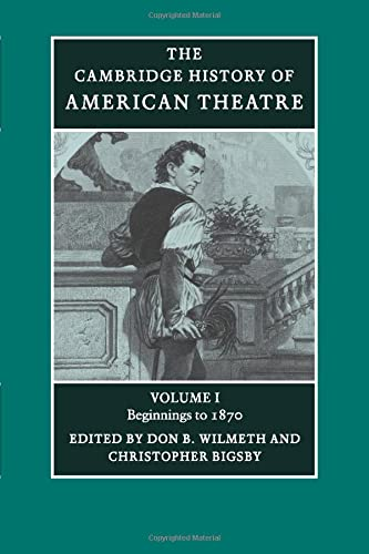 9780521679831: The Cambridge History of American Theatre: Volume 1
