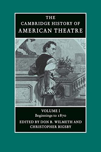 9780521679831: 1: The Cambridge History of American Theatre (Volume 1)