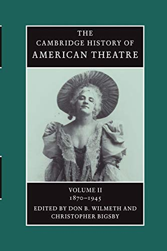 9780521679848: The Cambridge History of American Theatre: Volume 2