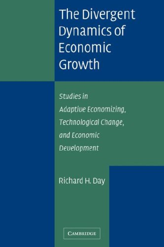 The Divergent Dynamics of Economic Growth: Studies in Adaptive Economizing, Technological Change, ...