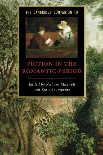 9780521681087: The Cambridge Companion to Fiction in the Romantic Period
