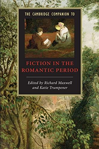 9780521681087: The Cambridge Companion to Fiction in the Romantic Period (Cambridge Companions to Literature)