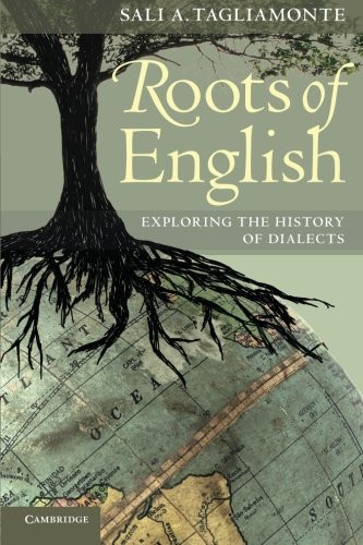 9780521681896: Roots of English: Exploring the History of Dialects