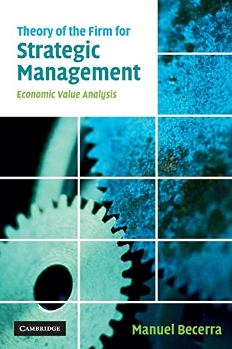 9780521681940: Theory of the Firm for Strategic Management: Economic Value Analysis