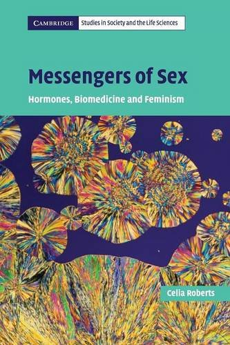 9780521681971: Messengers of Sex: Hormones, Biomedicine and Feminism (Cambridge Studies in Society and the Life Sciences)