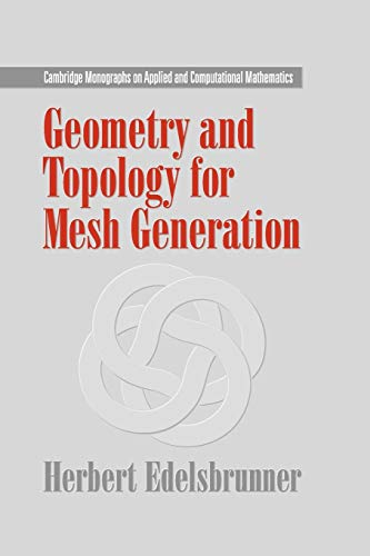 9780521682077: Geometry and Topology for Mesh Generation (Cambridge Monographs on Applied and Computational Mathematics)