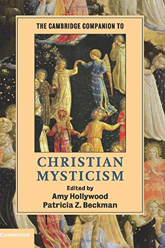 The Cambridge Companion to Christian Mysticism (Cambridge Companions to Religion): Hollywood, Amy