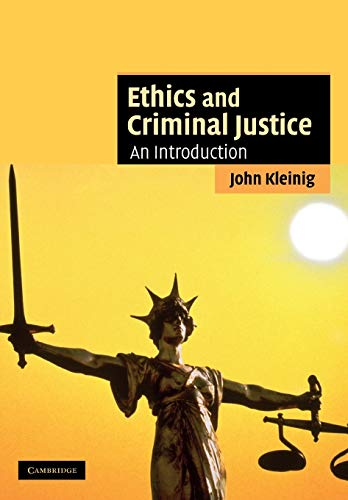 9780521682831: Ethics and Criminal Justice: An Introduction (Cambridge Applied Ethics)