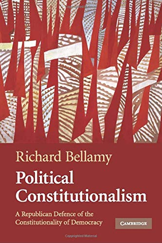 9780521683678: Political Constitutionalism: A Republican Defence of the Constitutionality of Democracy