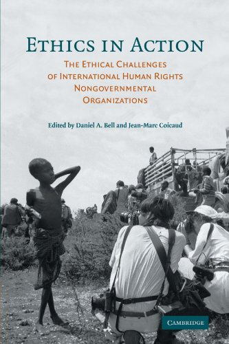9780521684491: Ethics in Action: The Ethical Challenges of International Human Rights Nongovernmental Organizations