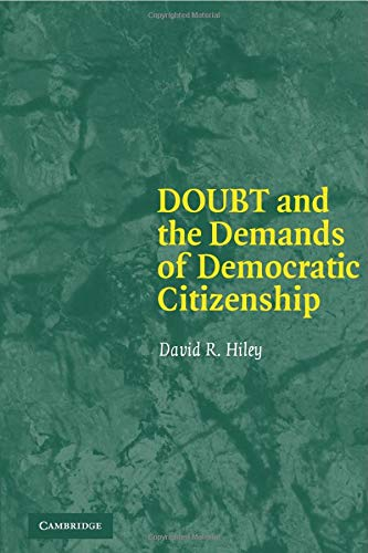 Doubt and the Demands of Democratic Citizenship (Paperback): David R. Hiley