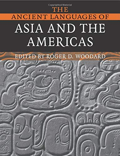9780521684941: The Ancient Languages of Asia and the Americas