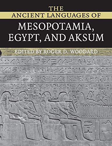 9780521684972: The Ancient Languages of Mesopotamia, Egypt and Aksum