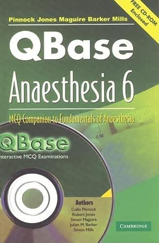 QBase Anaesthesia with CD-ROM: Volume 6, MCQ Companion to Fundamentals of Anaesthesia (v. 6) (9780521685054) by Pinnock, Colin; Jones, Robert; Maguire, Simon; Barker, Julian M.; Mills, Simon